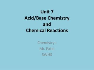 Unit  7 Acid/Base Chemistry and Chemical Reactions