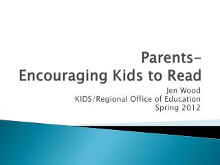 Parents- Encouraging Kids to Read