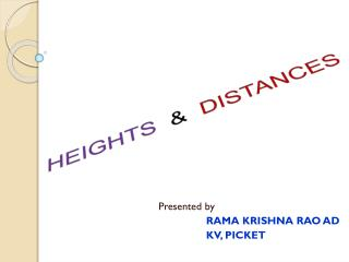 Presented  by RAMA KRISHNA RAO AD                 KV, PICKET