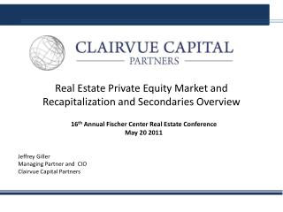 Real Estate Private Equity Market and  Recapitalization and Secondaries Overview