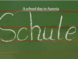 A school day in Austria