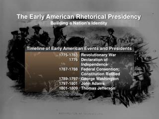 The Early American Rhetorical Presidency Building a Nation�s Identity