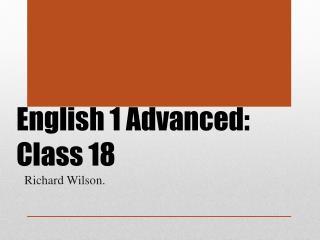 English 1 Advanced: Class 18