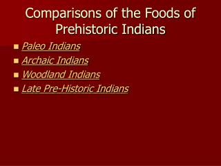 Comparisons of the Foods of Prehistoric Indians