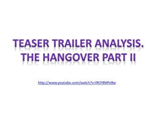 TEASER TRAILER ANALYSIS. THE HANGOVER PART II