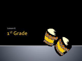 1 st  Grade