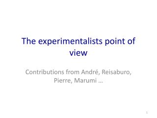 The experimentalists point of view