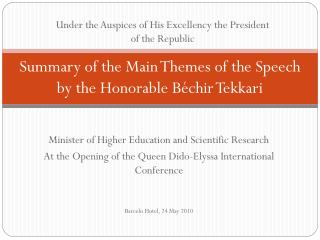 Summary of the Main Themes of the Speech by the Honorable B é chir Tekkari