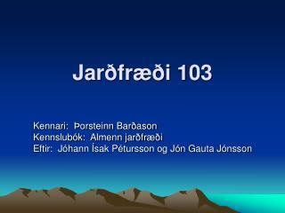 Jarðfræði 103