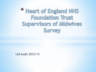 Heart of England NHS Foundation Trust  Supervisors of Midwives Survey