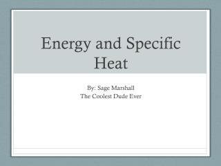 Energy and Specific Heat