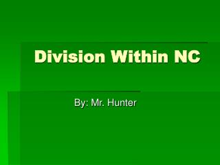 Division Within NC