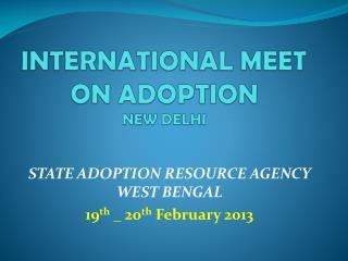 INTERNATIONAL MEET ON ADOPTION  NEW DELHI