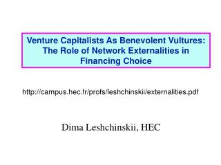 Venture Capitalists As Benevolent Vultures: The Role of Network Externalities in Financing Choice