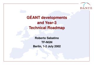 GÉANT developments and Year-3 Technical Roadmap