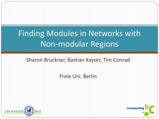 Finding  Modules in Networks  with  Non-modular  Regions