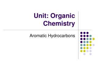 Unit: Organic Chemistry