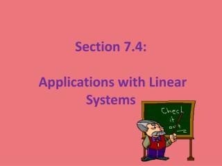 Section 7.4: Applications with Linear Systems