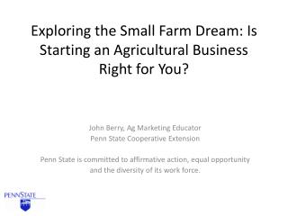 Exploring the Small Farm Dream: Is Starting an Agricultural Business Right for You?