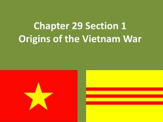 Chapter 29 Section 1 Origins of the Vietnam War