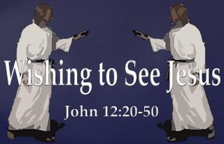 Wishing to See Jesus