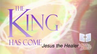 Jesus the Healer