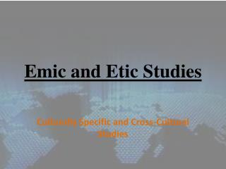 Emic and Etic Studies