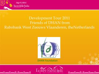 Development Tour 2011   Friends of DHAN from  Rabobank West Zeeuws Vlaanderen, theNetherlands