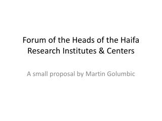 Forum of the Heads of the Haifa Research  Institutes & Centers