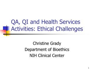 QA, QI and Health Services Activities: Ethical Challenges