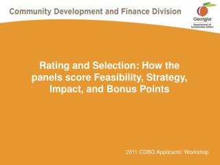 Rating and Selection: How the panels score Feasibility, Strategy, Impact, and Bonus Points