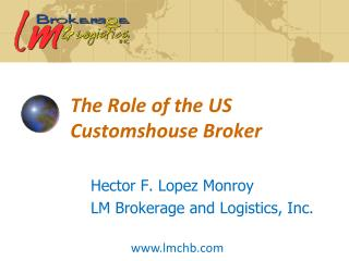 The Role of the US  Customshouse  Broker