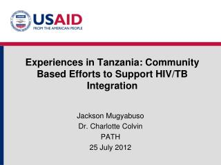 Experiences in Tanzania: Community Based Efforts to Support HIV/TB Integration