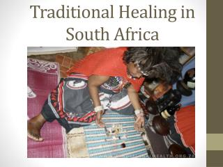 Traditional Healing in South Africa