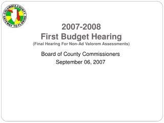 2007-2008 First Budget Hearing (Final Hearing For Non-Ad  Valorem  Assessments)