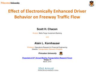 Effect of Electronically Enhanced Driver Behavior on Freeway Traffic Flow