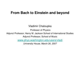 From Bach to Einstein and beyond