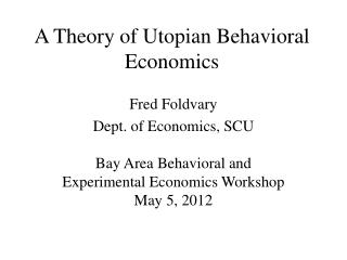 A Theory of Utopian Behavioral Economics