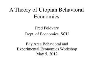 A Theory of Utopian Behavioral Economics