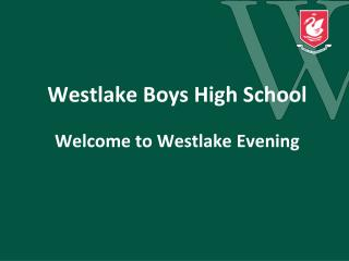Westlake Boys  H igh  S chool Welcome to Westlake Evening