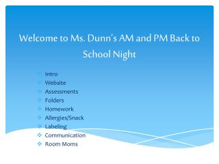 Welcome to Ms.  Dunn's  AM and PM Back to School Night