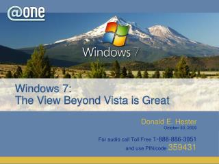 Windows 7:  The View Beyond Vista is Great