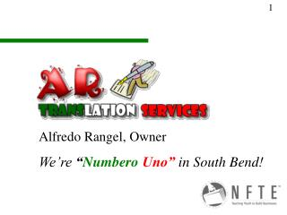 "Alfredo Rangel, Owner We're  "" Numbero Uno"" in South Bend!"