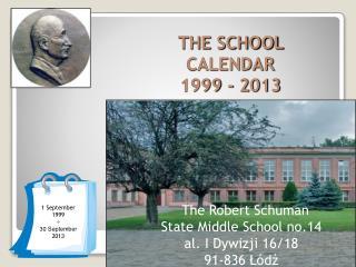 THE SCHOOL  CALENDAR 1999 - 2013