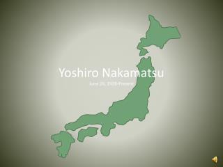 Yoshiro Nakamatsu June 26, 1928-Present