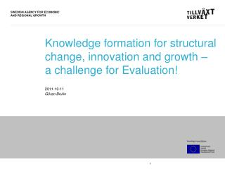 Knowledge formation for structural change, innovation and growth –  a challenge for Evaluation!