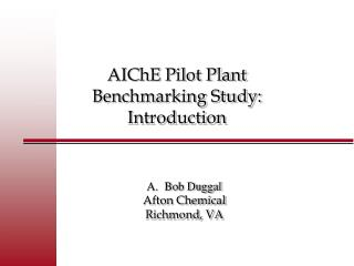 AIChE Pilot Plant  Benchmarking Study: Introduction