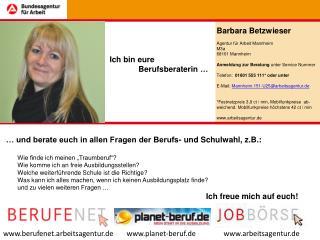 Barbara Betzwieser Agentur für Arbeit Mannheim M3a 68161 Mannheim