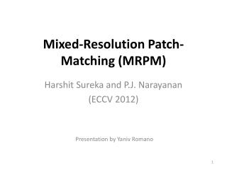 Mixed-Resolution Patch-Matching (MRPM)