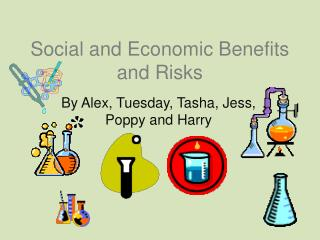 Social and Economic Benefits and Risks